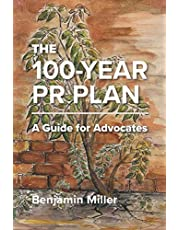 The 100-Year PR Plan: A Guide for Advocates