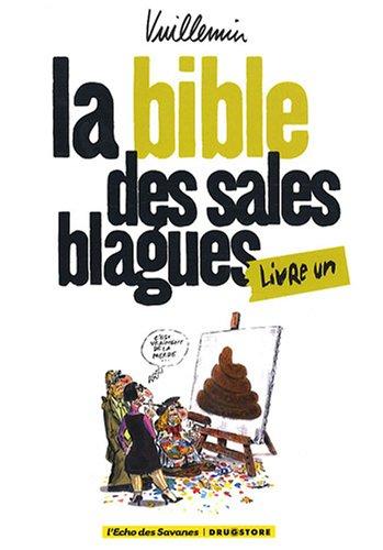 La bible des sales blagues, Tome 1 : Album – 10 septembre 2008 Philippe Vuillemin L' Echo des Savanes 2356260765 BD tout public