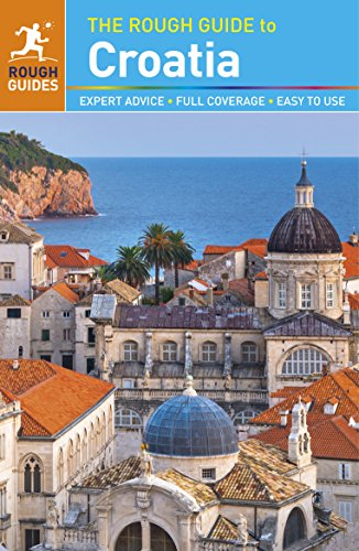 The Rough Guide to Croatia (Rough Guides) (Eastern And Southern Europe Travel Guides Collection)