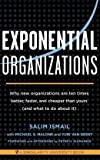 img - for By Salim Ismail Exponential Organizations: Why new organizations are ten times better, faster, and cheaper than your [Paperback] book / textbook / text book