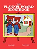 img - for The Flannel Board Storybook by Vaughn, Gloria G., Taylor, Frances S. (September 18, 2012) Paperback book / textbook / text book