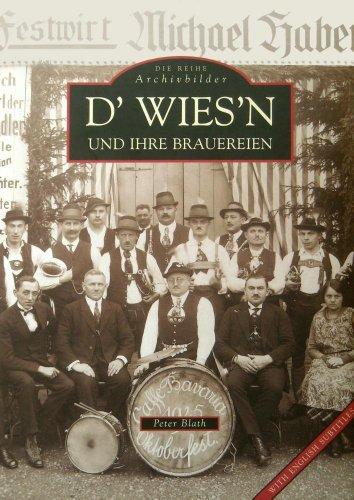 D' Wies'n und ihre Brauereien / The Wies'n and Its Breweries (Die Reihe Archivbilder)