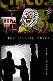 The Unholy Three, Tod Robbins, 1439215618