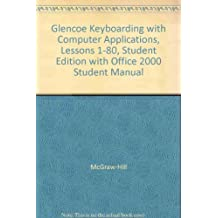 Glencoe Keyboarding with Computer Applications, Lessons 1-80, Student Edition with Office 2000 Student Manual