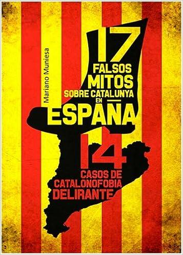 17 Falsos Mitos Sobre Catalunya En España Y 14 Casos De ...