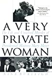 A Very Private Woman: The Life and Unsolved Murder of Presidential Mistress Mary Meyer