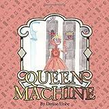 Queen MacHine, Denise Uribe, 1466960833