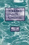 Physical Forces and the Mammalian Cell, Frangos, John, 0122653300