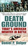 Death Ground, Daniel P. Bolger, 089141830X