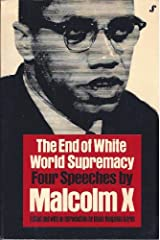 The End of White World Supremacy : Four Speeches by Malcolm X Paperback