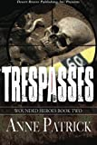 Wounded Heroes Book Two : Trespasses, Patrick, Anne, 1612528643