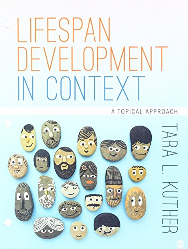 Lifespan Development in Context: A Topical Approach -  Tara L. Kuther, Loose Leaf
