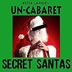 Secret Santas |  Un-Cabaret