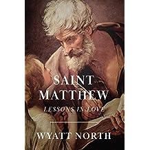 Saint Matthew: Lessons in Love