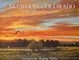 Lakewood Colorado: An Illustrated Biography