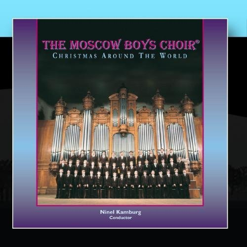 Christmas Around The World by The Moscow Boys Choir & Ninel Kamburg (Christmas Choir Boys Moscow)