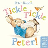 Tickle, Tickle, Peter!: A First Touch-and-Feel Book (Peter Rabbit)