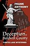 Deception in Baldwin County, Frank Anthony, 0595754406