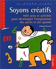 Soyons créatifs par Philippe Brasseur