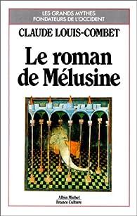 Le roman de Mélusine par Claude Louis-Combet