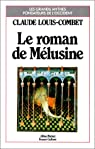Le roman de Mélusine par Louis-Combet