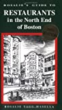 Rosalie's Guide to Restaurants in the North End of Boston, Rosalie T. Masella, 0966373006