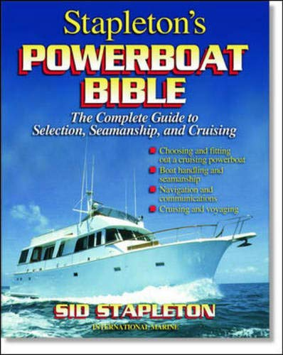 Stapleton's Powerboat Bible: The Complete Guide to Selection, Seamanship, and Cruising by McGraw-Hill