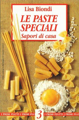 Le Paste Speciali Sapori di Casa (I Primi Piatti, 3) (Italian Edition) (Pasta Di Casa compare prices)