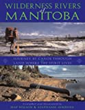 Wilderness Rivers of Manitoba, Hap Wilson and Stephanie Aykroyd, 155046440X