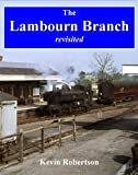 The Lambourn Branch - Revisited