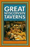 Great Wisconsin Taverns, Dennis Boyer, 0915024764