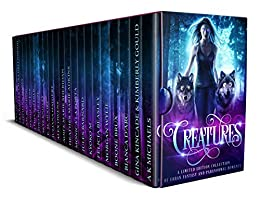 Creatures: A Limited Edition Collection of Urban Fantasy and Paranormal Romance by [Michaels, A K, Gina Kincade, Kimberly Gould, Bianca D'Arc, Boone Brux, Morgan Wylie, Felicia Beasley, Kyoko M, Jules Barnard, Monica La Porta, Heather Marie Adkins, Aoife Marie Sheridan, Alex Owens, Juliana Haygert, E. M. Moore, Skye Knizley, Shelique Lize, Lydia Sherrer, Wendy Owens, S.M. Blooding, Stephanie Marks, J Wells, L Wells, Laura Greenwood, Erzabet Bishop]