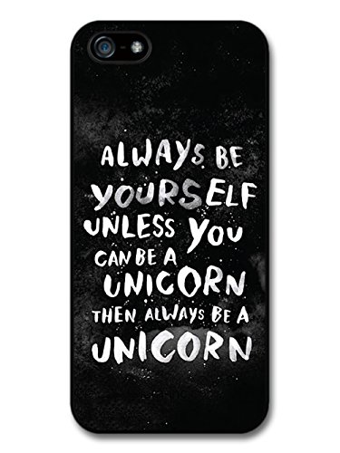 Always Be A Unicorn Life & Love Inspirational Quotes hülle für iPhone 5 5S