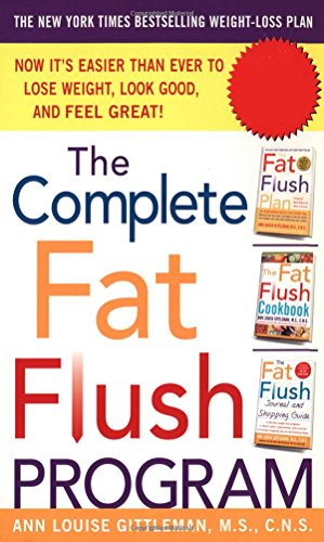Complete Fat Flush - The Complete Fat Flush Program (Gittleman)