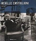 Achille Castiglioni: Complete Works (Electa Architecture)