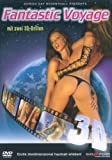 Fantastic Voyage - Erotik dreidimensional erleben!