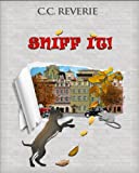 Sniff it! (Adventures in Happyland Book 1)