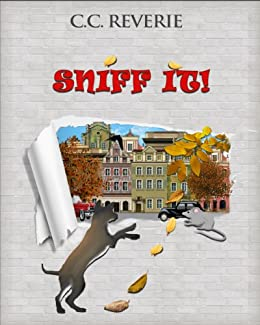 Sniff it! (Adventures in Happyland Book 1) by [Reverie, C.C.]