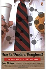 How to Dunk a Doughnut: The Science of Everyday Life Paperback
