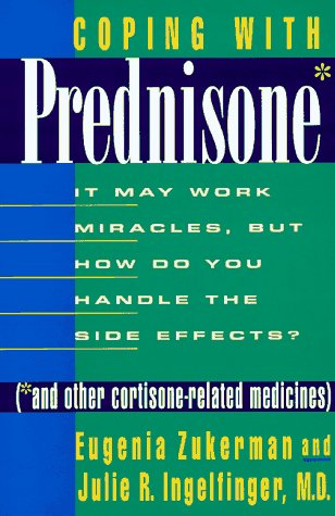 Coping With Prednisone And Other Cortisone Related Medicines   It May Work Miracles  But How Do You Handle The Side Effects