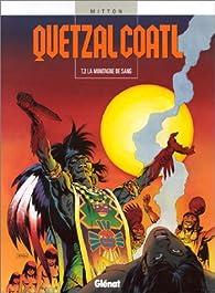 Quetzalcoatl, tome 2 : La montagne de sang par Jean-Yves Mitton