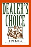 Dealer's Choice, Tom Kelly, 1558215891