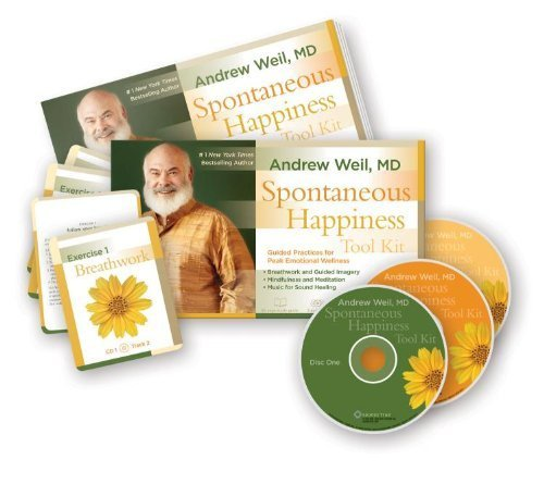 Spontaneous Happiness Tool Kit: Guided Practices for Peak Emotional Wellness by Weil MD, Andrew (2012) Paperback Emotional Tool Kit