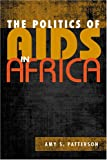 The Politics of AIDS in Africa 9781588264770