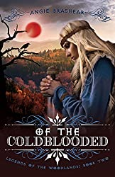Of the Coldblooded (Legends of the Woodlands Book 2)