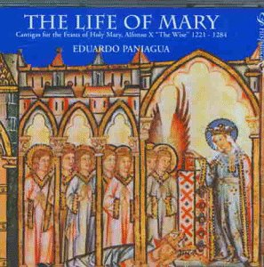 "Life of Mary: Cantigas for the Feasts of Holy Mary, Alfonso X ""The Wise"" 1221-1284"
