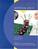 img - for Artificial Life X: Proceedings of the Tenth International Conference on the Simulation and Synthesis of Living Systems (Bradford Books) book / textbook / text book
