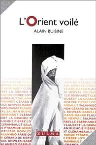 L'Orient voilé par Alain Buisine