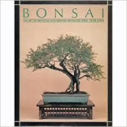 The Art of Growing and Keeping Miniature Trees Bonsai