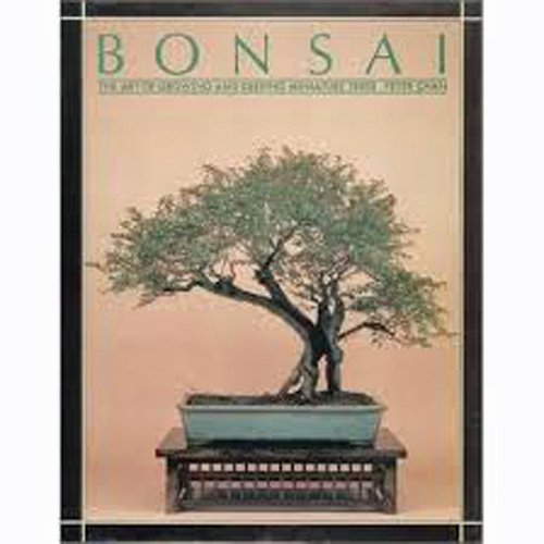 Bonsai. The Art of Growing and Keeping Miniature Trees.